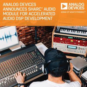 Analog Devices accélère le développement de projets audio pilotés par DSP