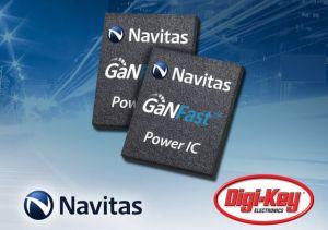Digi-Key distribue les composants de puissance GaN de Navitas