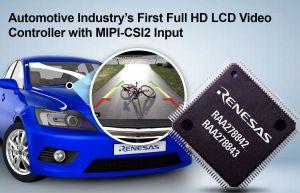 Contrôleur vidéo LCD Full HD pour l'automobile avec entrée MIPI-CSI2  | Renesas
