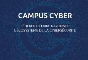 Les ténors français de la cybersécurité s'engagent à soutenir le lancement d'un « Campus Cyber »