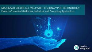 Maxim promet un microcontrôleur IoT plus sûr via la technologie de protection à clé PUF