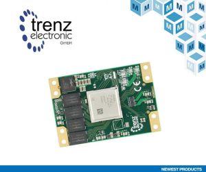 Mouser distribue les cartes SoM de l'Allemand Trenz Electronic