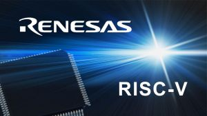 Renesas sélectionne les cœurs de processeur Andes pour sa première implémentation RISC-V