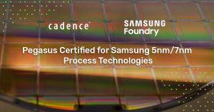 Le système de vérification Pegasus de Cadence certifié pour les filières 5 et 7 nm de Samsung Foundry